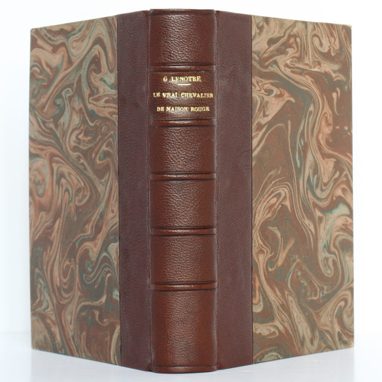 Le vrai chevalier de Maison-Rouge, G. LENOTRE. Perrin et Cie, 1906. Reliure : dos et plats.