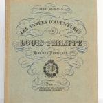Les années d'aventures de Louis-Philippe Roi des Français, Max AGHION. Librairie de France, 1930. Couverture.