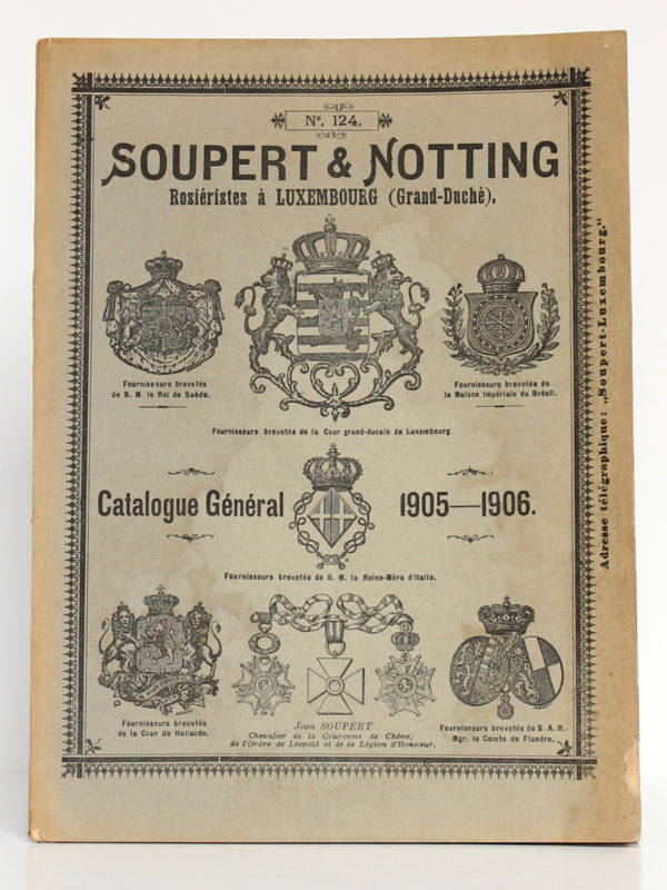 Catalogue n°124 de Soupert & Notting, rosiéristes à Luxembourg. Catalogue général 1905-1906. Couverture.
