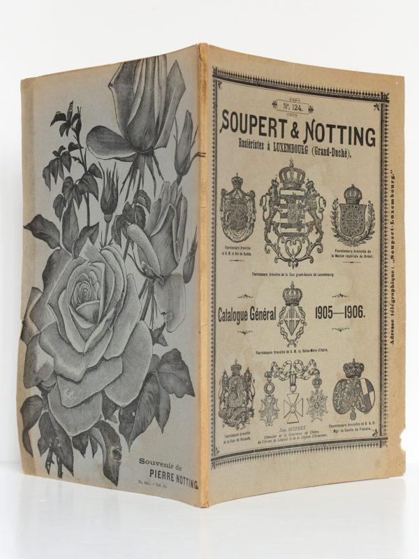 Catalogue n°124 de Soupert & Notting, rosiéristes à Luxembourg. Catalogue général 1905-1906. Couverture : première, quatrième et dos.