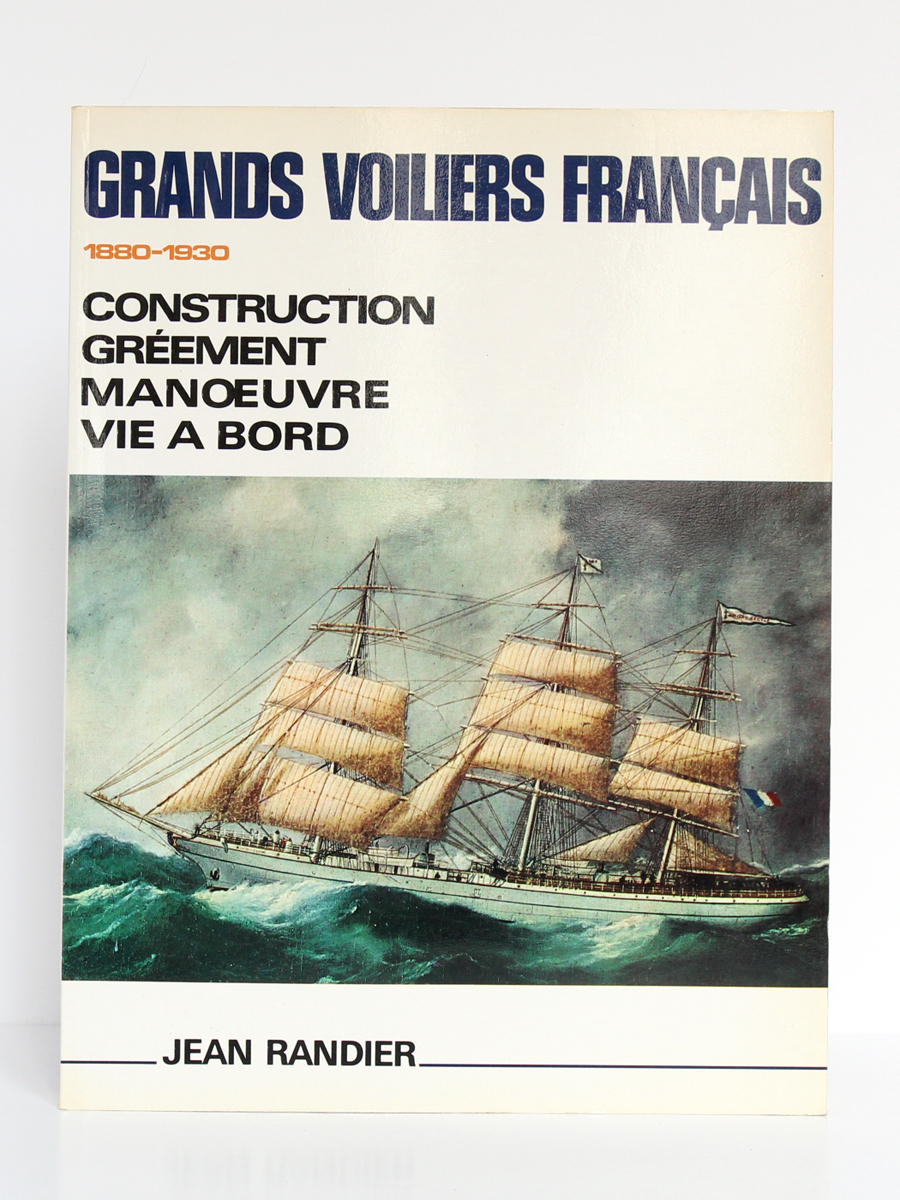 Grands voiliers français 1880-1930, Jean RANDIER. CELIV, 1986. Couverture.