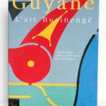 Guyane L'Art Businengé, par Patrice DOAT, Daniel SCHNEEGANS, Guy SCHNEEGANS. Craterre Éditions, 1999. Couverture.