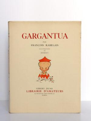Gargantua, François Rabelais. Gibert Jeune Librairie d'Amateur, 1940. Illustrations de Dubout. Couverture.