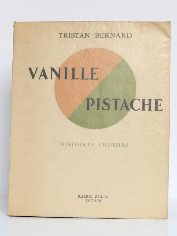 Vanille Pistache, Tristan Bernard. Éditions Raoul Solar, 1947. Illustrations de Paul Georges Klein. Couverture.