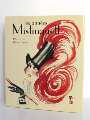 Les années Mistinguett, Jacques PESSIS, Jacques CRÉPINEAU. Vade Retro, 2001. Couverture.