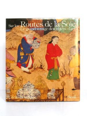 Sur les Routes de la soie, Cécile Beurdeley. Seuil-Office du livre, 1985. Relié. Jaquette.
