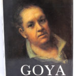 Goya, Pierre GASSIER et Juliet WILSON. Office du Livre – Éditions Vilo, 1970. Couverture.