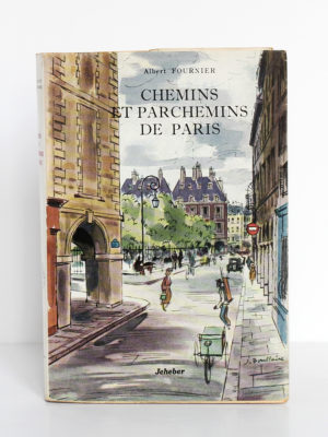 Chemins et parchemins de Paris, Albert FOURNIER. Illustrations de Jacques BOULLAIRE. Éditions Jeheber, 1954. Couverture.