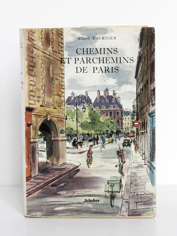 Chemins et parchemins de Paris, Albert FOURNIER. Illustrations de Jacques BOULLAIRE. Éditions Jeheber, 1954. Couverture.