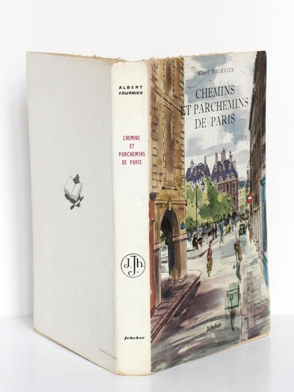 Chemins et parchemins de Paris, Albert FOURNIER. Illustrations de Jacques BOULLAIRE. Éditions Jeheber, 1954. Jaquette : dos et plats.