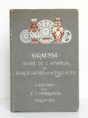 Guide de l'amateur de porcelaines et de faïences, J.G.Th. Graesse, E. Zimmermann. Richard Carl Schmidt & Co, 1910. Couverture.