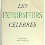 Les explorateurs célèbres. Éditions d'Art Lucien Mazenod, 1947. Couverture.