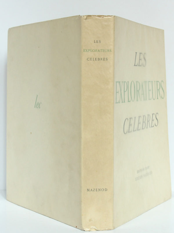 Les explorateurs célèbres. Éditions d'Art Lucien Mazenod, 1947. Couverture : dos et plats.