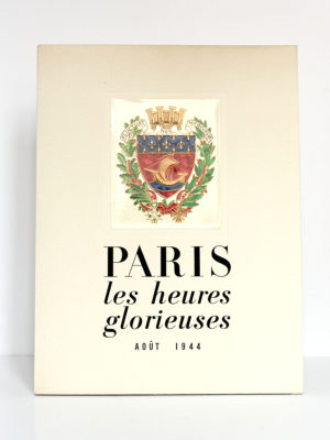 Paris Les heures glorieuses Août 1944 Le CPL prépare et dirige l'insurrection. Draeger, 1945. Couverture.