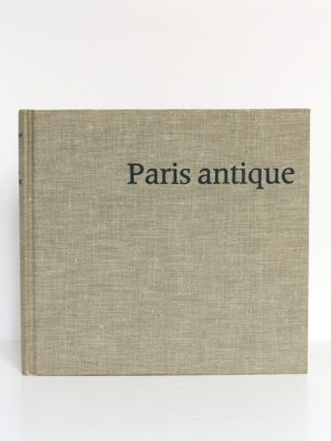 Paris antique Des origines au troisième siècle. Paul-Marie DUVAL. Hermann, 1961. Couverture.