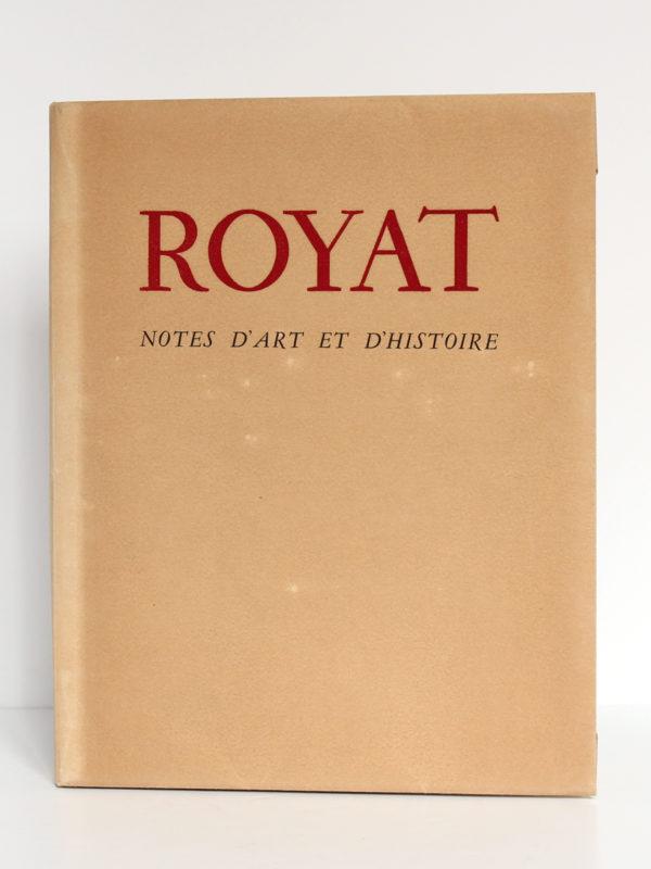 Royat Notes d'art et d'histoire, Alphonse BLANC. Lithographies originales de Jean ARCHIMBAUD. Jean de Bussac Imprimeur-Éditeur, 1947. Couverture.
