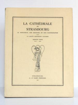 La cathédrale de Strasbourg Le monument, son histoire et son iconographie par un groupe d'historiens alsaciens. Première partie (1015-1240). A. & F. Kahn Éditeurs, 1932. Couverture.