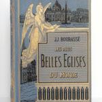 Les plus belles églises du monde, Abbé J.J. Bourassé. Illustrations d'après Karl Girardet. Alfred Mame et fils Éditeurs, 1885. Reliure : premier plat.