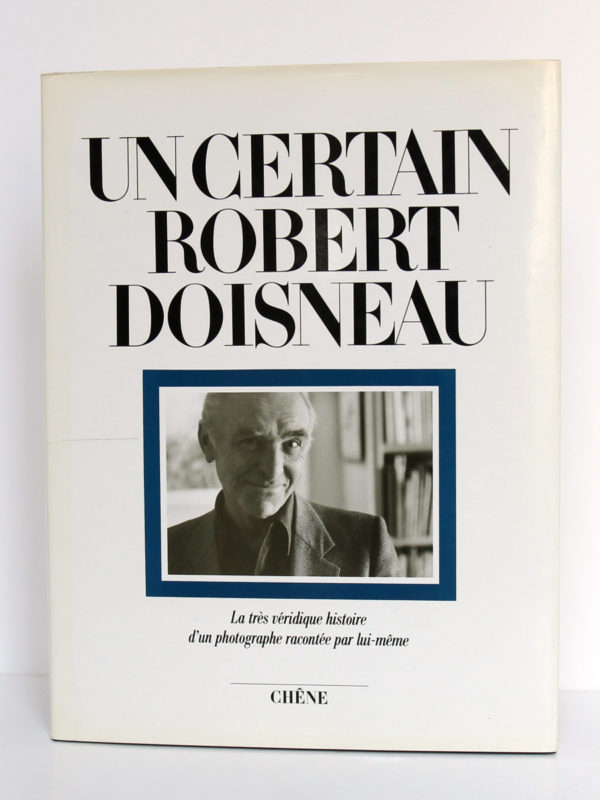 Un certain Robert Doisneau. Société Nouvelle des Éditions du Chêne, 1986. Couverture.