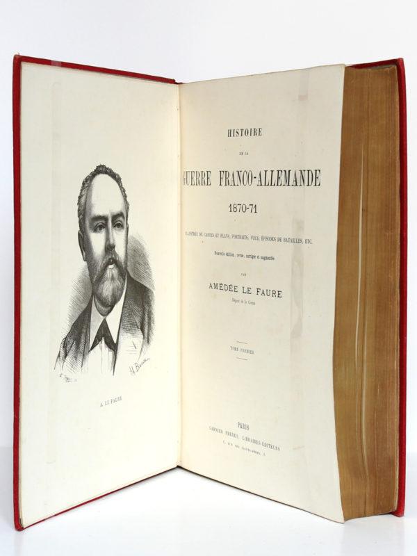 Histoire de la guerre franco-allemande 1870-71, Amédée Le Faure. Garnier Frères Libraires-Éditeurs, sans date [vers 1880]. Frontispice et page-titre du tome 1.