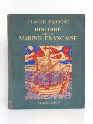 Histoire de la marine française, Claude Farrère. Flammarion, 1934. Reliure : premier plat.