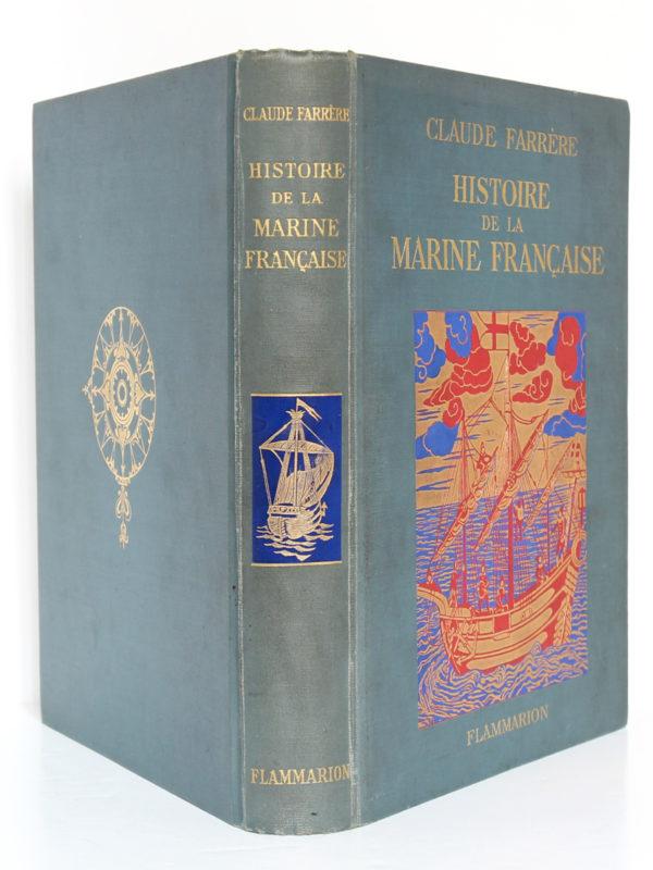 Histoire de la marine française, Claude Farrère. Flammarion, 1934. Reliure : dos et plats.
