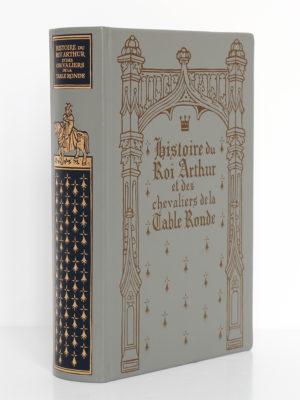 Histoire du roi Arthur et des chevaliers de la Table Ronde. Chez Jean de Bonnot, 1997. Reliure.