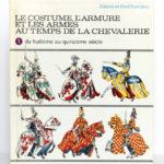 Le costume, l'armure et les armes au temps de la chevalerie, Liliane et Fred Funcken. Casterman, 1977. Couverture.