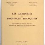Les Armoiries des provinces françaises, MEURGEY DE TUPIGNY, Robert LOUIS. Girard & Barrère, 1951. Couverture.