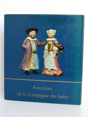Porcelaine de la Compagnie des Indes, Michel Beurdeley. Office du Livre, 1974. Couverture.