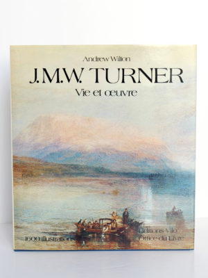 Turner Vie et œuvre Catalogues des peintures et des aquarelles, par Andrew Wilton. Office du Livre / Vilo, 1979. Couverture.