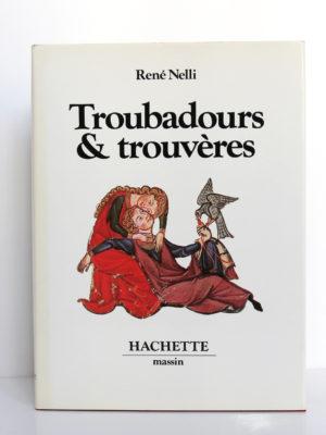 Troubadours et trouvères, René Nelli. Hachette/Massin, 1979. Couverture.