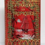 À travers les tropiques, Lady Brassey. Charavay-Mantoux-Martin, sans date [1893]. Plat 1 de la reliure.
