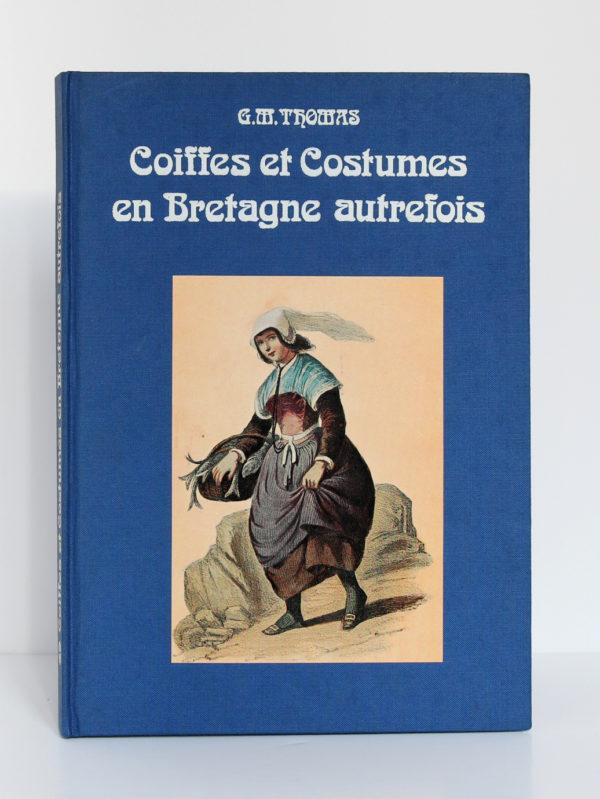 Coiffes et Costumes en Bretagne autrefois, Georges-Michel Thomas. SODIM, 1977. Couverture.