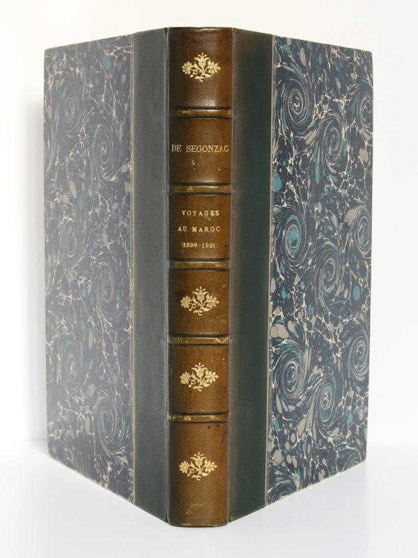 Voyages au Maroc (1899-1901), Marquis de Ségonzac. Librairie Armand Colin, 1903. Reliure : dos et plats.