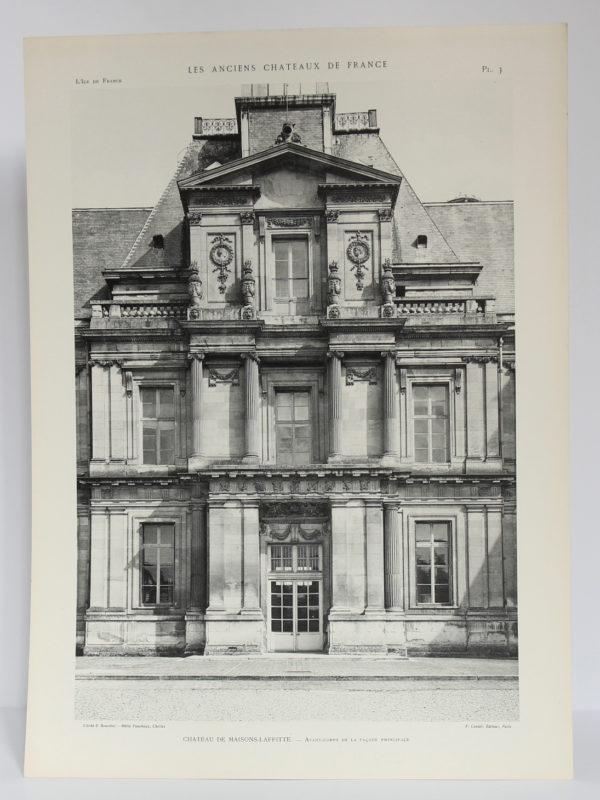 Les Anciens châteaux de France – L'Île-de-France. Champlatreux – La Roche-Guyon – Maisons-Laffitte – Osny, Paul Jarry. Chez F. Contet, 1924. Planche 3 Château de Maisons-Laffitte.