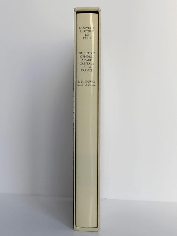 De Lutèce oppidum à Paris capitale de la France (vers -225? - 500), Paul-Marie Duval. Bibliothèque historique de la Ville de Paris, 1993. Dos du livre dans l'étui.