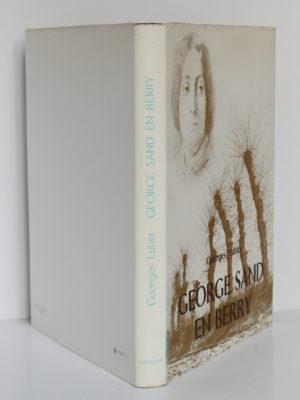 George Sand en Berry, Georges Lubin. Hachette, 1967. Jaquette.