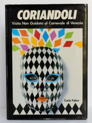 Coriandoli. Visita Non Guidata al Carnevale di Venezia. Morgana Edizioni, 1985. Couverture.
