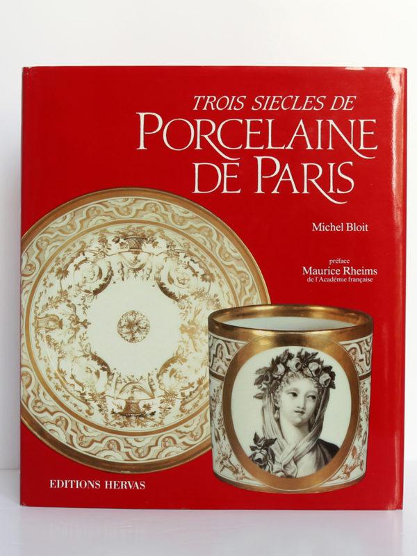 Trois siècles de porcelaine de Paris, Michel Bloit. Éditions Hervas, 1988. Premier plat.