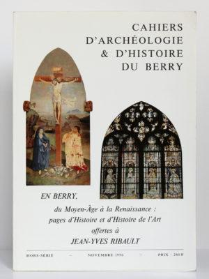 En Berry, du Moyen-Âge à la Renaissance. Société d'archéologie et d'histoire du Berry, 1996. Couverture.