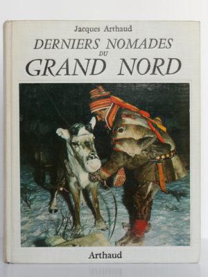 Derniers nomades du Grand Nord, Jacques Arthaud. Arthaud, 1956. Couverture.